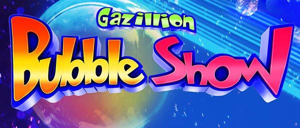 Billets pour Gazillion Bubble Show a Broadway